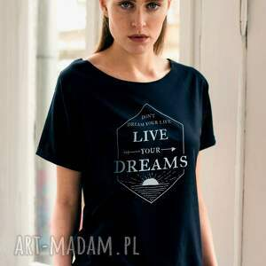 hand made koszulki oversize live your dreams t-shirt