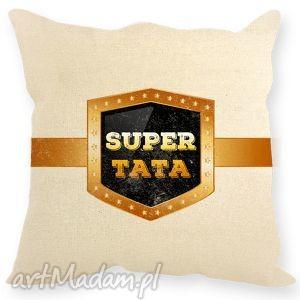 poduszka dekoracyjna , prezent dla taty z napisem ,, super tata, dzieńtaty